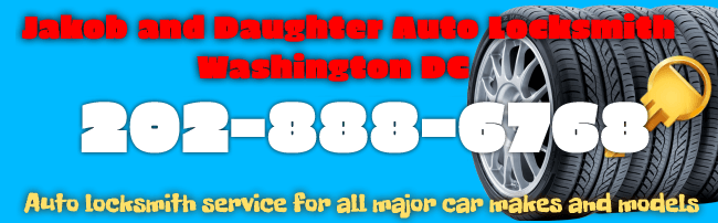Jakob and Daughter Auto Locksmith Washington DC 202-888-6768: Auto Locksmith Service for All Major Car Makes and Models